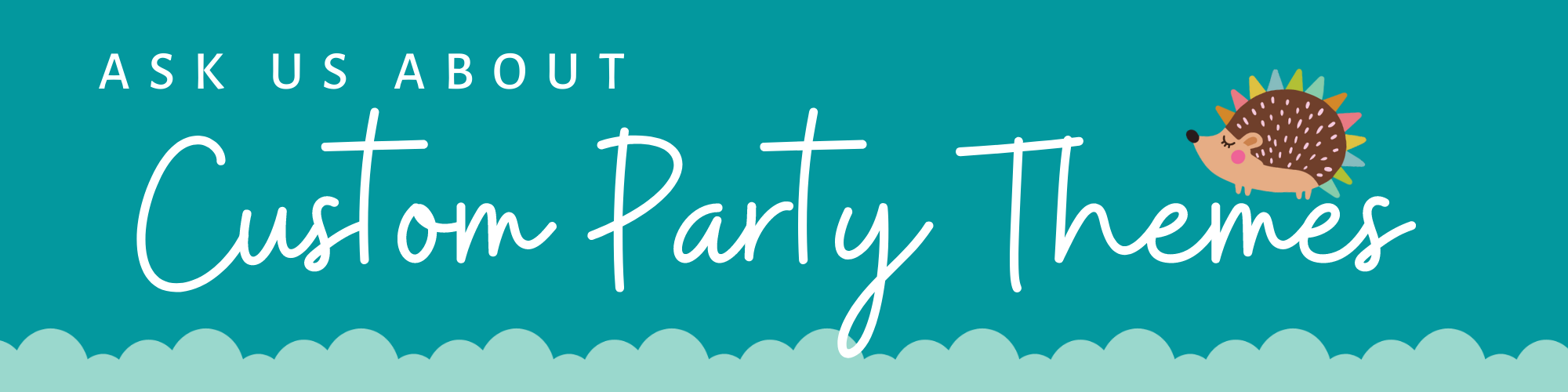 ask us about custom party themes